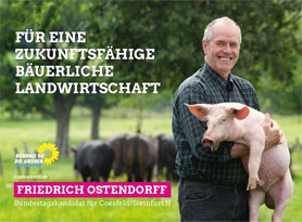 """""""...Wir brauchen eine umfassende Neuausrichtung der Landwirtschaft...!""""Friedrich Ostendorf.; bild grüne ov ostendorf"""